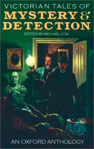 Victorian Detective Stories: An Oxford Anthology - Michael Cox