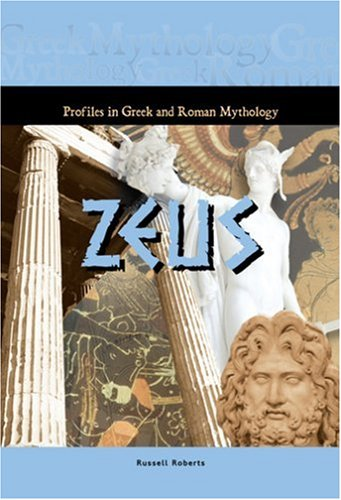 Zeus (Profiles in Greek  &  Roman Mythology) - Russell Roberts