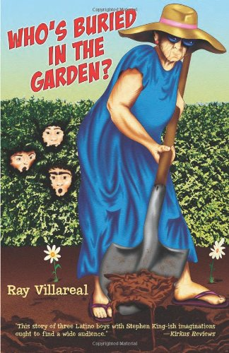 Who's Buried in the Garden? - Ray Villareal