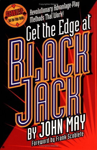 Get the Edge at Blackjack (Scoblete Get-The-Edge) - John May