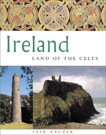 Ireland: Land of the Celts - Iain Zaczek