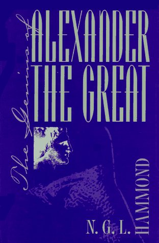The Genius of Alexander the Great - N. G. L. Hammond