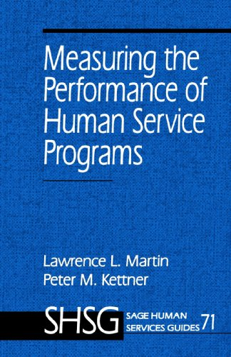 Measuring the Performance of Human Service Programs (SAGE Human Services Guides) - Lawrence L. Martin; Peter M. Kettner