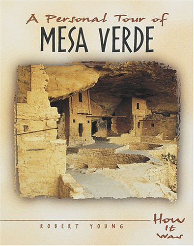 A Personal Tour of Mesa Verde (How It Was) - Robert Young