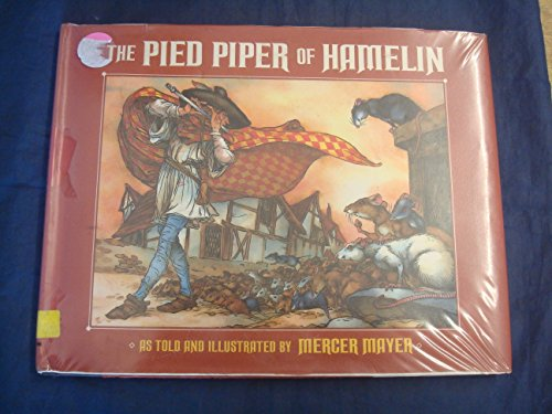 The Pied Piper of Hamelin - Mercer Mayer; Robert Browning