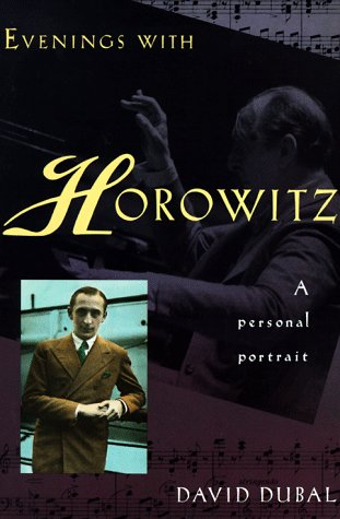 Evenings With Horowitz: A Personal Portrait - David Dubal