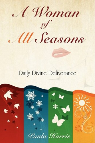 A Woman of All Seasons: Daily Divine Deliverance - Paula Harris