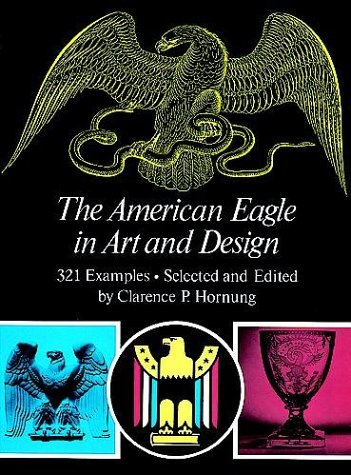 The American Eagle in Art and Design (Dover Pictorial Archives) - Clarence Hornung