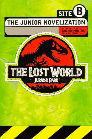 The Lost World: Jurassic Park -- Site B. The Junior Novelization. - Gail Herman