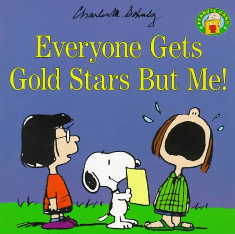 Everyone Gets Gold Stars but Me! (Peanuts Gang) - Charles M. Schulz