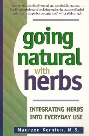 Going Natural with Herbs: Integrating Herbs Into Everyday Use - Maureen Kernion; Robert O. Young
