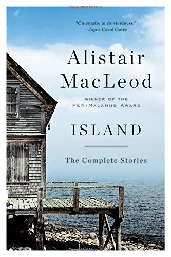 Island: The Complete Stories - Alistair MacLeod