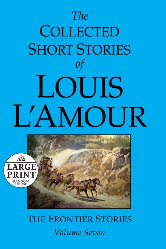 The Collected Short Stories of Louis L'Amour: Volume 7: The Frontier Stories - Louis L'Amour