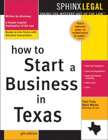How to Start a Business in Texas (Legal Survival Guides) - Traci Truly; Mark Warda