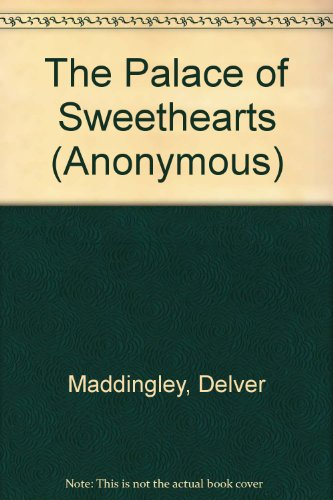 The Palace of Sweethearts - Delver Maddingley