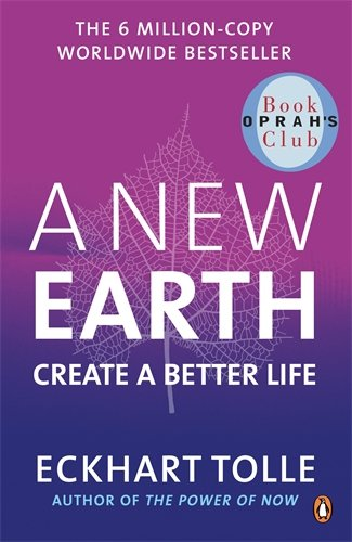 A New Earth: Awakening to Your Life's Purpose (Oprah's Book Club, Selection 61) (Paperback) - Eckhart Tolle
