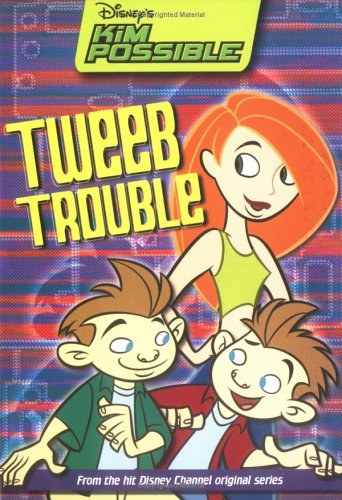 Disney's Kim Possible: Tweeb Trouble - Book #9: Chapter Book - Disney Book Group