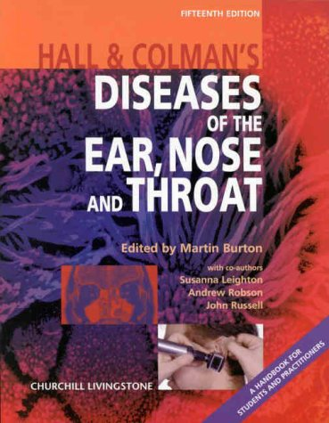 Hall  &  Colman's Diseases of the Nose, Throat and Ear, and Head and Neck: A Handbook for Students Amd Practitioners (Hall and Colman's Dise - Bernard H. Colman; I. Simson Hall