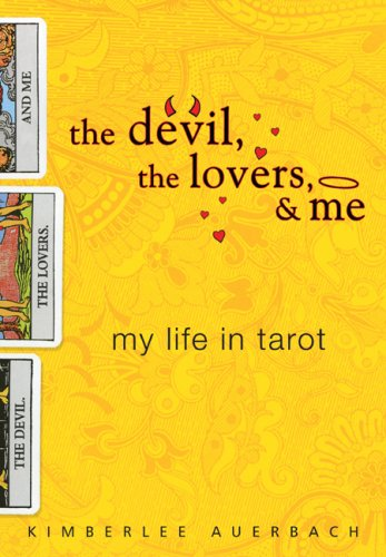 The Devil, the Lovers, and Me: My Life in Tarot - Kimberlee Auerbach