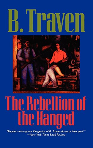 The Rebellion of the Hanged (Jungle Novels) - B. Traven
