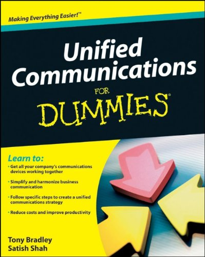 Unified Communications For Dummies - Tony Bradley; Satish Shah
