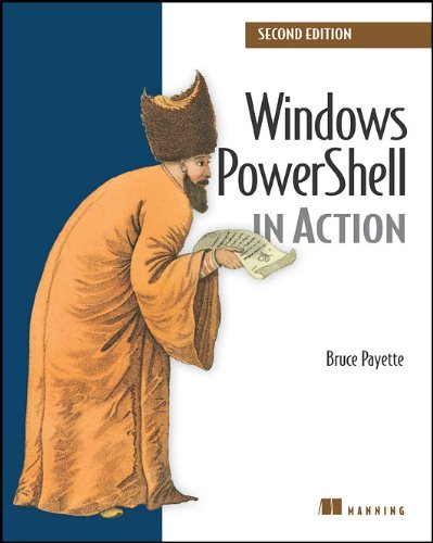 Windows PowerShell in Action, Second Edition - Bruce Payette