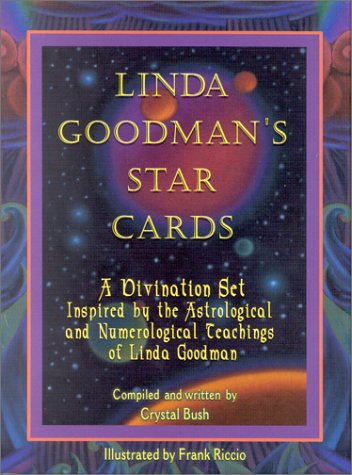 Linda Goodman's Star Cards: A Divination Set Inspired by the Astrological and Numerological Teachings of Linda Goodman with Cards - Crystal Bush; Frank Riccio