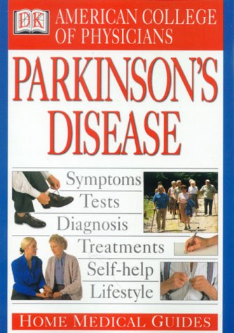American College of Physicians Home Medical Guide: Parkinson's Disease - DK Publishing; David R. Goldmann; David A. Horowitz