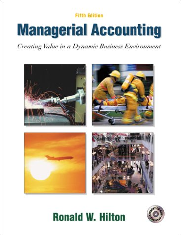 Managerial Accounting: Creating Value in a Dynamic Business Environment w/Student Success CD-ROM, Net Tutor  &  Powerweb package - Ronald W Hilton
