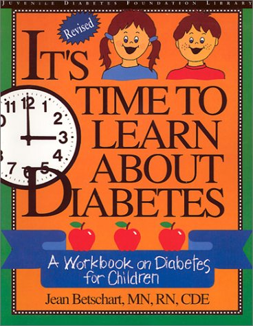 It's Time to Learn About Diabetes: A Workbook on Diabetes for Children, Revised Custom Edition for Eli Lilly - Jean Betschart-Roemer