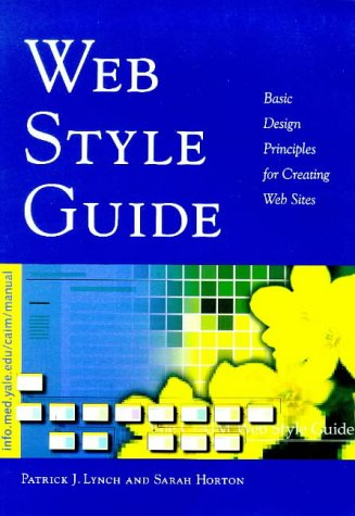 Web Style Guide: Basic Design Principles for Creating Web Sites - Mr. Patrick J. Lynch; Ms. Sarah Horton