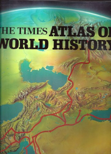 The Times Atlas of World History - Geoffrey Barraclough