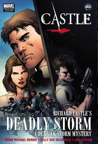 Castle: Richard Castle's Deadly Storm - Brian Michael Bendis, Kelly Sue DeConnick, Richard Castle