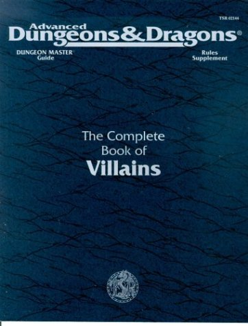 The Complete Book of Villains (Advanced Dungeons  &  Dragons 2nd Edition) - Rick Swan