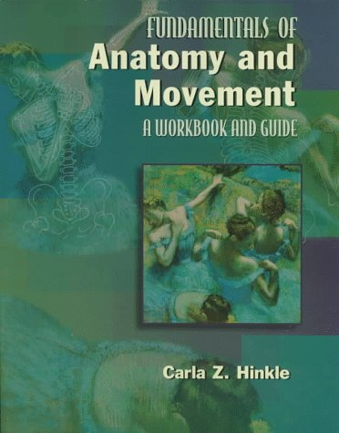Fundamentals Of Anatomy And Movement: A Workbook and Guide, 1e - Carla Z. Hinkle BS RPTA