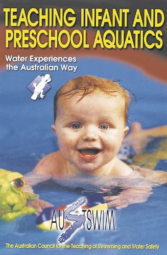 Teaching Infant and Preschool Aquatics - Inc. Austswim