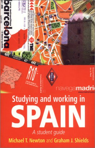 Studying and Working in Spain - Michael Newton; Graham Shields