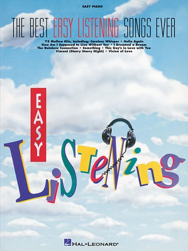 The Best Easy Listening Songs Ever: Easy Piano (Easy Piano Songbook) - Hal Leonard Corporation