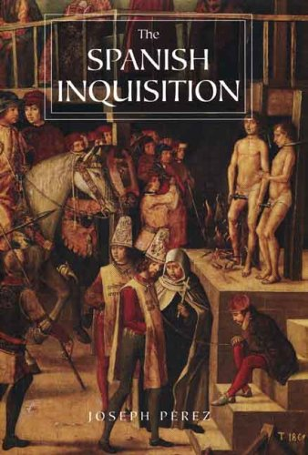 The Spanish Inquisition: A History - Joseph P?rez
