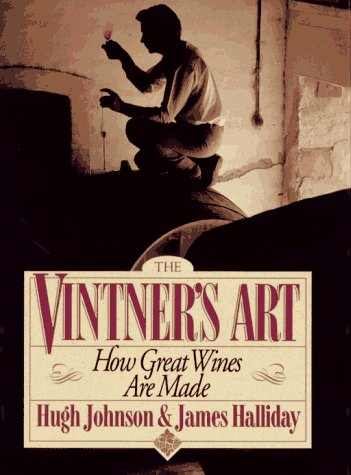 Vintner's Art: How Great Wines Are Made - Hugh Johnson