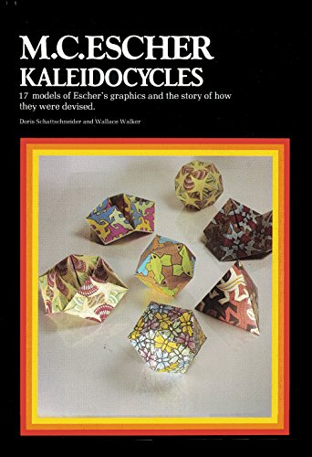 M. C. Escher Kaleidocycles: 17 Models of Escher's Graphics and the Story of How They Were Devised - Doris Schattschneider; Wallace Walker
