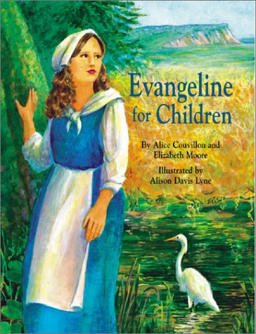 Evangeline for Children - Elizabeth Moore, Alice Couvillon