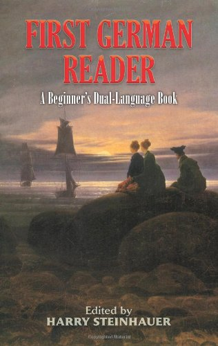 First German Reader: A Beginner's Dual-Language Book (Dover Dual Language German) - Harry Steinhauer
