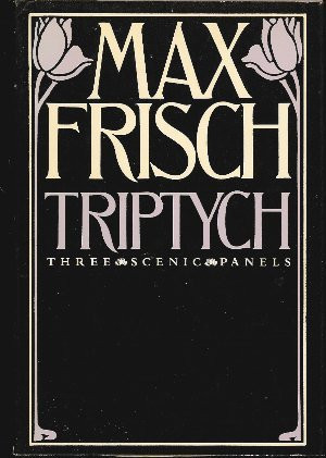 Triptych: Three scenic panels - Max Frisch