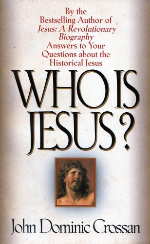 Who Is Jesus?: Answers to Your Questions About the Historical Jesus - John Dominic Crossan; Richard G. Watts