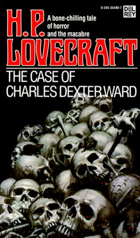 The Case of Charles Dexter Ward - H.P. Lovecraft