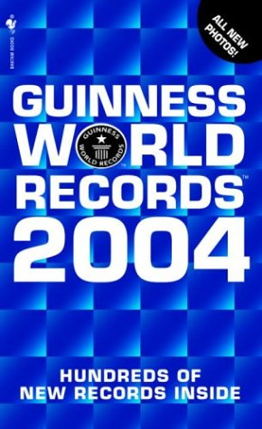 Guinness World Records 2004 (Guinness Book of Records (Mass Market)) - Claire Folkard