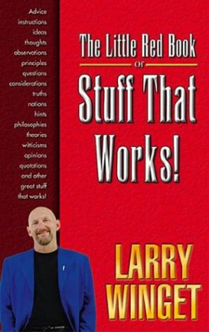 The Little Red Book of Stuff That Works! - Larry Winget