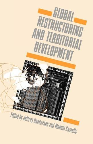 Global Restructuring and Territorial Development - Jeffrey Henderson; Manuel Castells