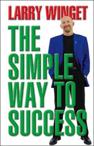 The Simple Way To Success - Larry Winget
